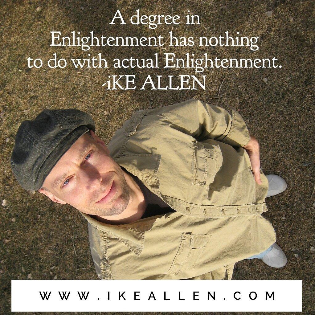 Enlightenment Wisdom from iKE ALLEN.   http://www. iKEALLEN.com  &nbsp;    #ikeallen #enlightened #enlighten #enlightenment #happy #deepakchopra <br>http://pic.twitter.com/MM2kJv8JkO