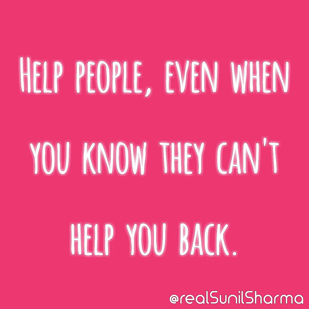 #Help people, even when you know they can&#39;t help you back.  #MondayMotivation #realSunilSharma #PositiveVibes #positive #LoveIsland <br>http://pic.twitter.com/WCYMreDpzo