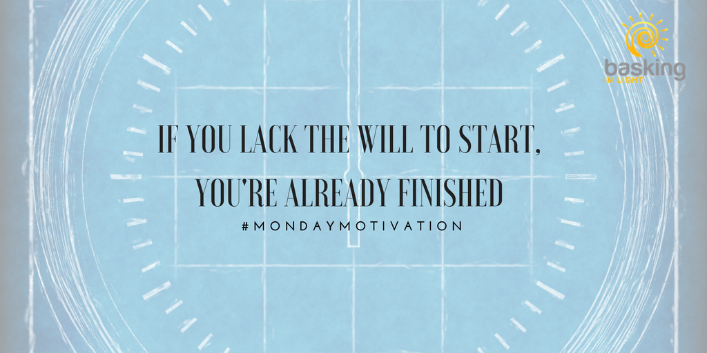 If you lack the will to start, you&#39;re already finished #MondayMotivation #BaskingInLight #Inspire #Uplift #Empower #QOTD<br>http://pic.twitter.com/EXgDIT0ieR