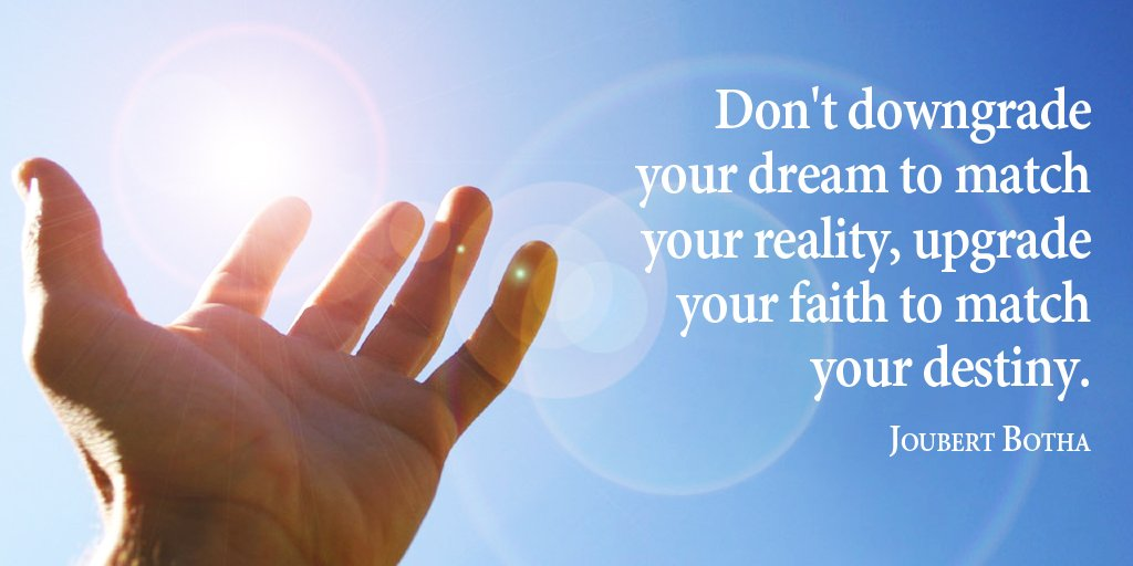 Don&#39;t downgrade your dream to match your reality, upgrade your faith to match your destiny. Joubert Botha #quote <br>http://pic.twitter.com/TXvzuBvB4x