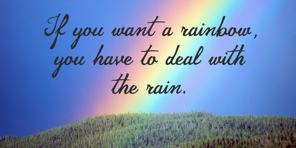 If you want a rainbow, you have to deal with the rain. #quote #mondaymotivation<br>http://pic.twitter.com/IquejzrQxV