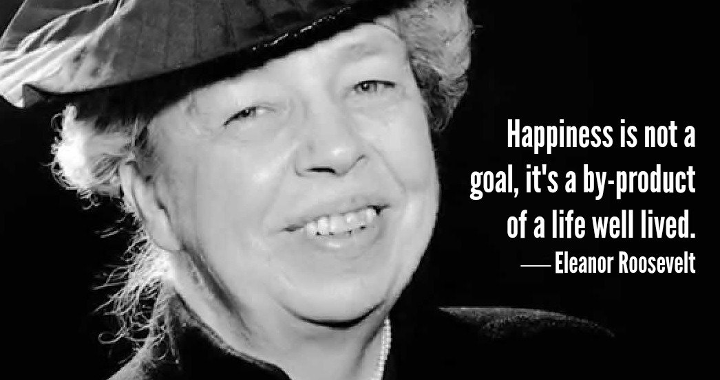 Happiness is not a goal, it&#39;s a by-product of a life well lived. - Eleanor Roosevelt #quote <br>http://pic.twitter.com/MIzG0k2eXh