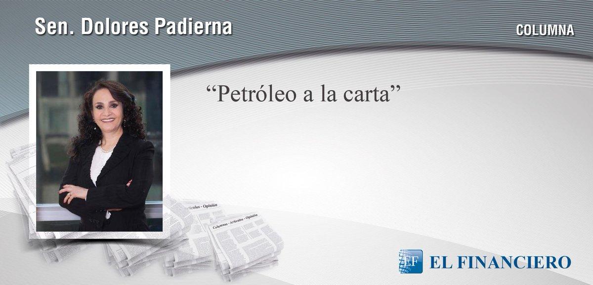 'Petróleo a la carta' columna de la Senadora @Dolores_PL en @ElFinanci...