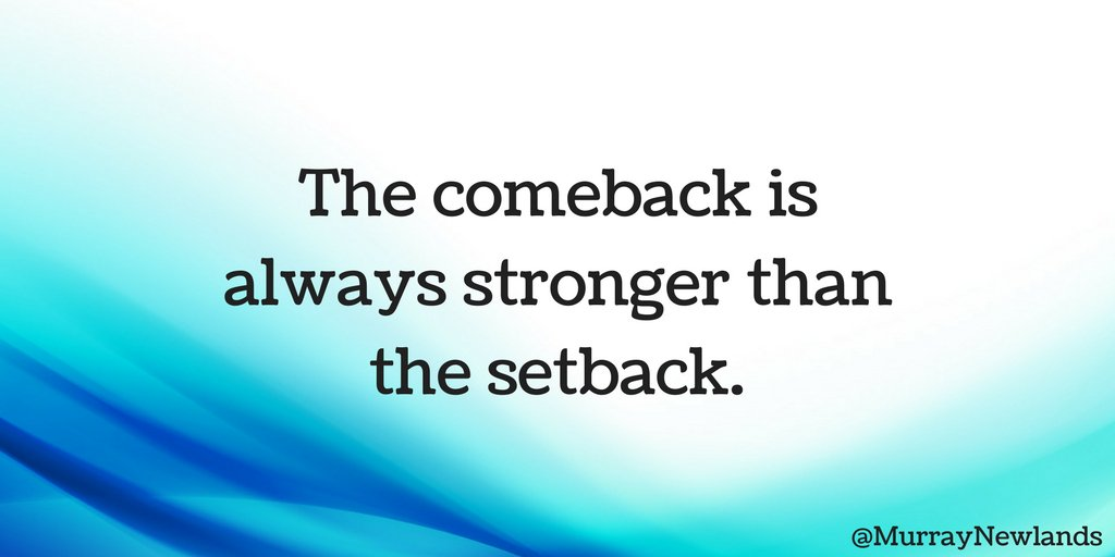 The comeback is always stronger than the...