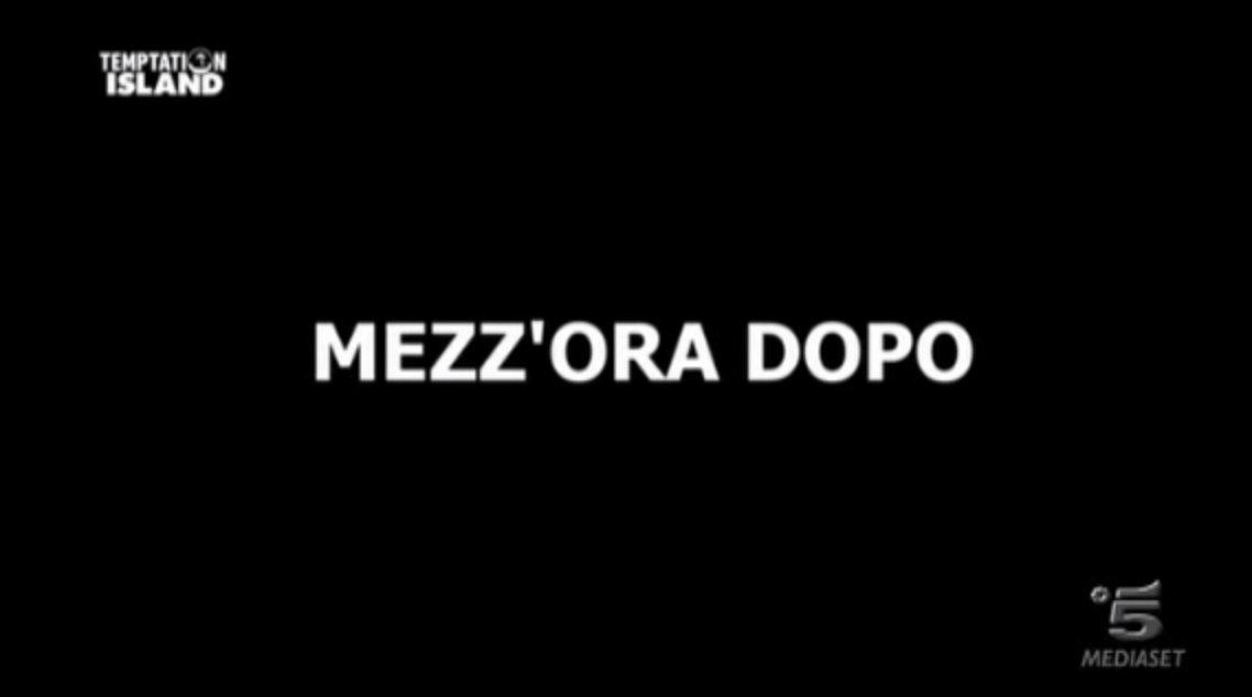 MEZZ'ORA DOPO = CORNA NASCOSTE #TemptationIsland
