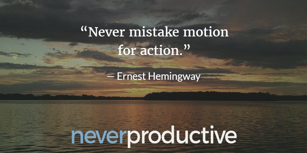 """Never mistake motion for action."" #mondaymotivation #Productivity <br>http://pic.twitter.com/Q17T8bjLVw"