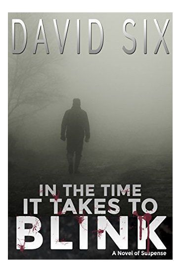 The new #novel of #suspense and #horror, from David Six:  IN THE TIME IT TAKES TO BLINK   http:// buff.ly/2uJf5gV  &nbsp;  <br>http://pic.twitter.com/nRGkZZviUr