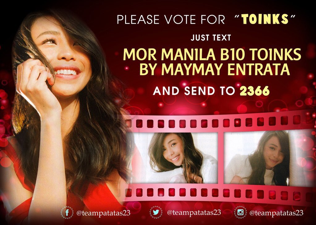 Let\'s make this a habit. VOTE EVERYDAY, PROMOTE EVERYDAY!  MOR MANILA B10 TOINKS BY MAYMAY ENTRATA send to 2366 💪🏼