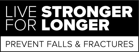Live Stronger for Longer: Prevent falls and fractures.