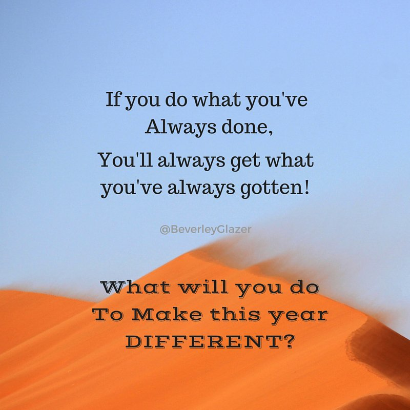 If you always do what you've always done...
