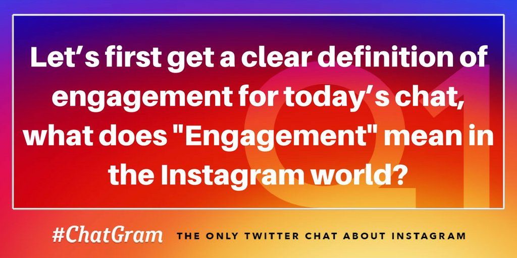 Q1: Let's first get a clear definition of engagement for today's chat, what does Engagement mean in the Instagram world? #ChatGram https://t.co/DhFVluwj1A