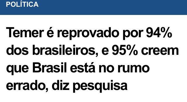 'Temer é reprovado por 94% dos brasileiros'. E os outros 6 viraram ministros!