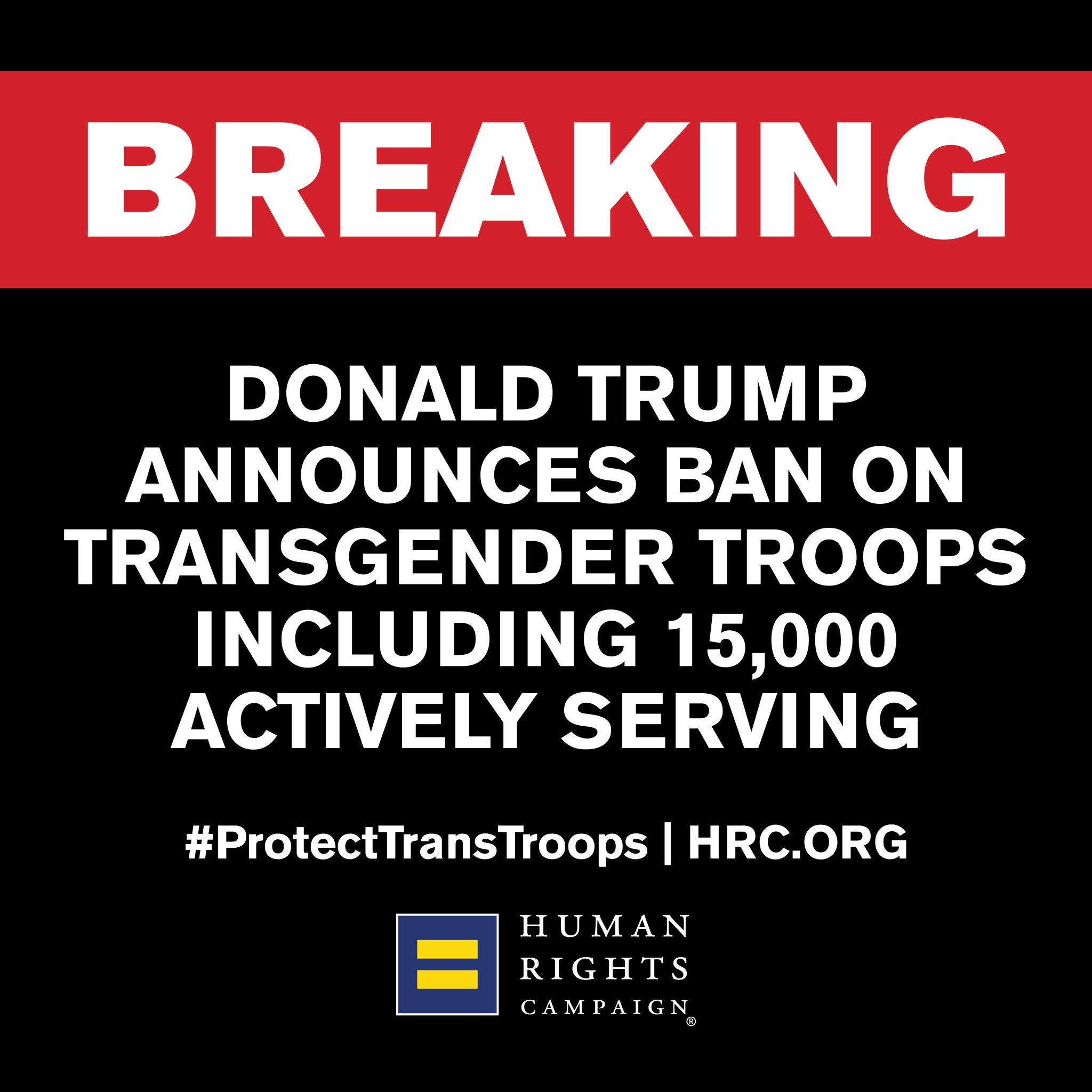 """HumanRightsCampaign on Twitter: """"15K+ transgender Americans bravely serve our country. By attacking them, @realdonaldtrump is undermining our military ..."""