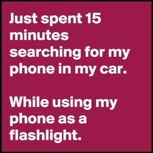 Just spent 15 minutes searching for my phone in the car. While using my phone as a flashlight... #hahaha #relateable #oneofthosedays #smile <br>http://pic.twitter.com/pVcv5mR9Kt