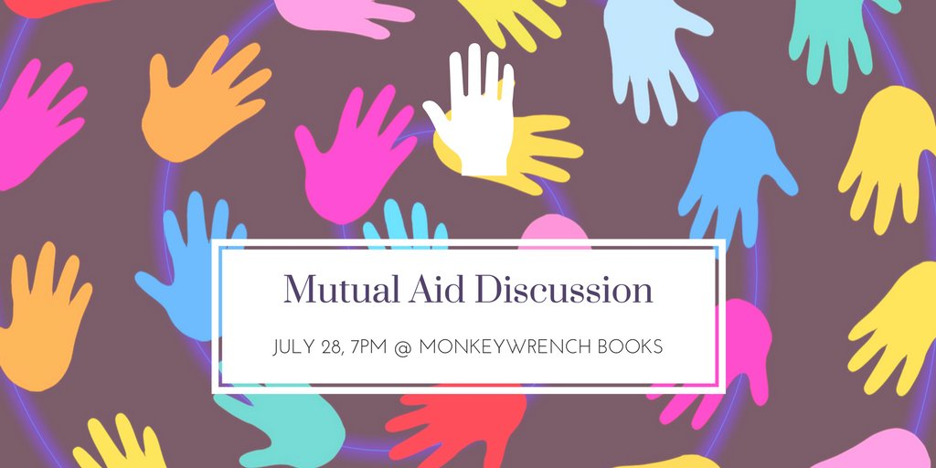 NEXT Event: Mutual Aid Discussion &amp; Workshop Friday, July 28 @ 7pm at @MonkeyWrenchATX  110 E North Loop #Austin  #activism #community <br>http://pic.twitter.com/Ah7sUJO5hJ