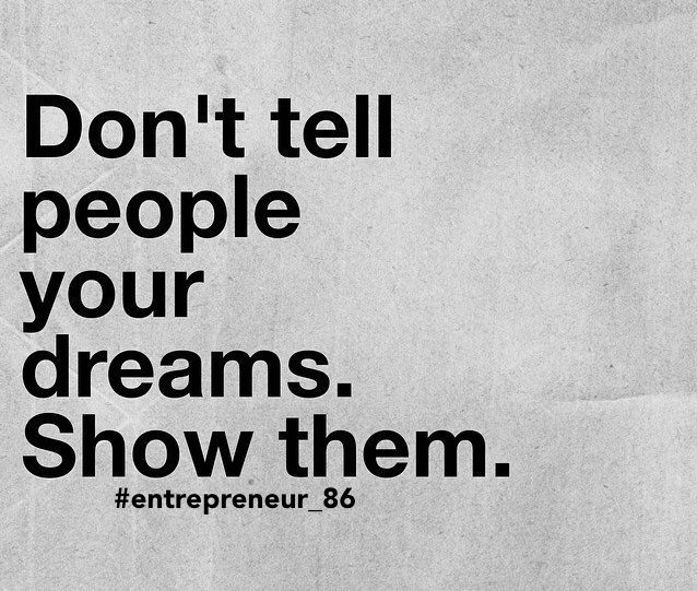 RT @: RT @: Dont tell people your dreams...#Startup #Success #entrepreneur_86 #MakeYourOwnLane #defstar5 #mpgvip #Quotes #inspiration #Mo...<br>http://pic.twitter.com/8AG5GSgN58