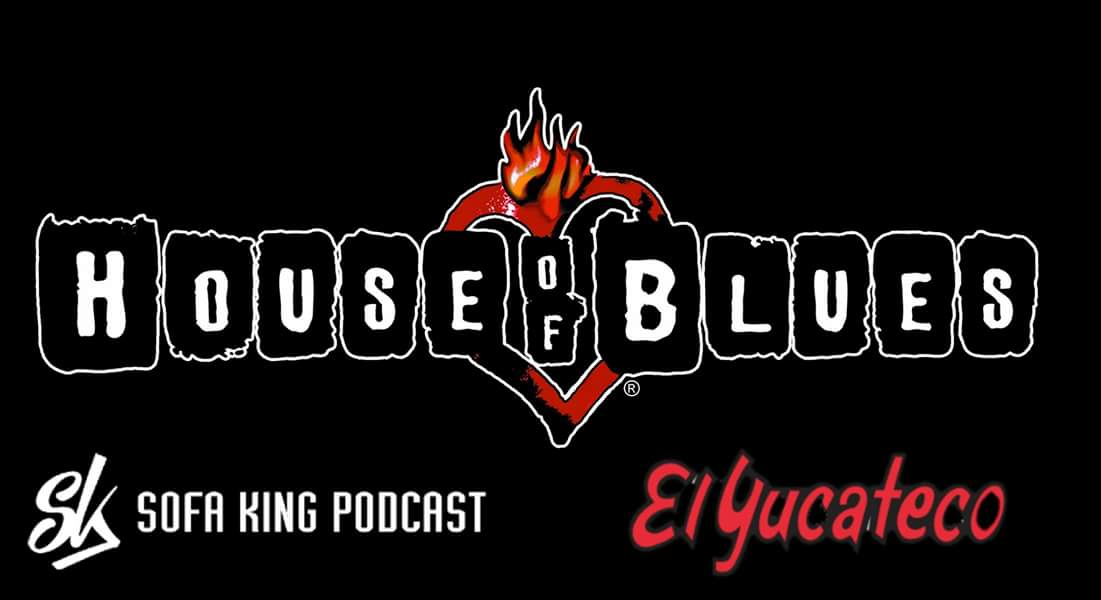 Sofa King Podcast Meet Up August 19th 3pm To 5pm At The House Of Blues Let Us Know If You Can Make It