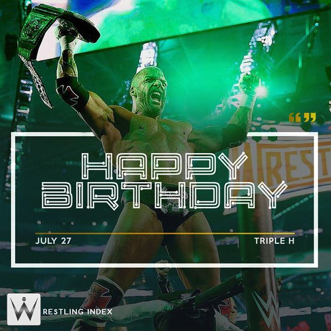 Happy Birthday to the \King Of Kings\ Triple H.