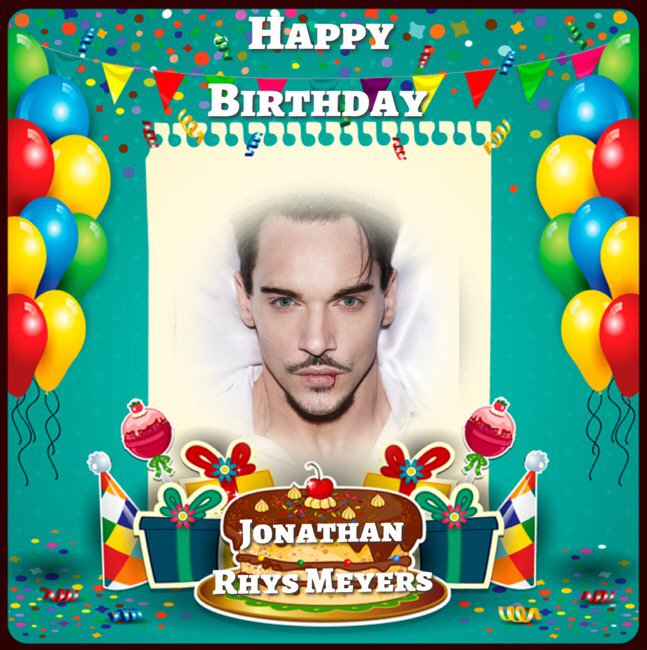 Happy Birthday Jonathan Rhys Meyers, Diarmuid O\Sullivan, Neil Smith, Shirley Williams & Steve Tilson