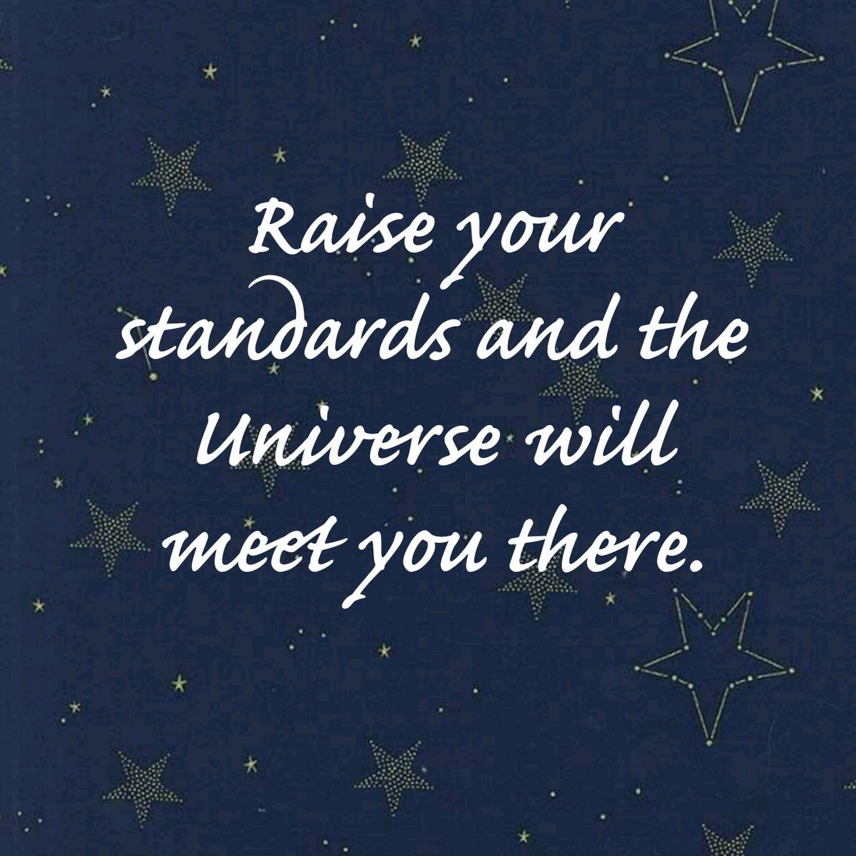 Good Life Quotes On Twitter Raise Your Standards And The Universe