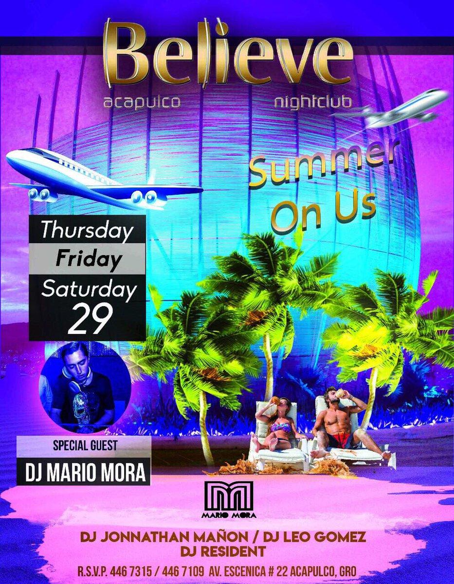 #SummerNigths #Acapulco #Believe #Jueves #LadiesNight  #Viernes #SummerParty #Saturday —&gt; #SummerBeatNight Special guest #DjMarioMora<br>http://pic.twitter.com/lStOvn8u3c