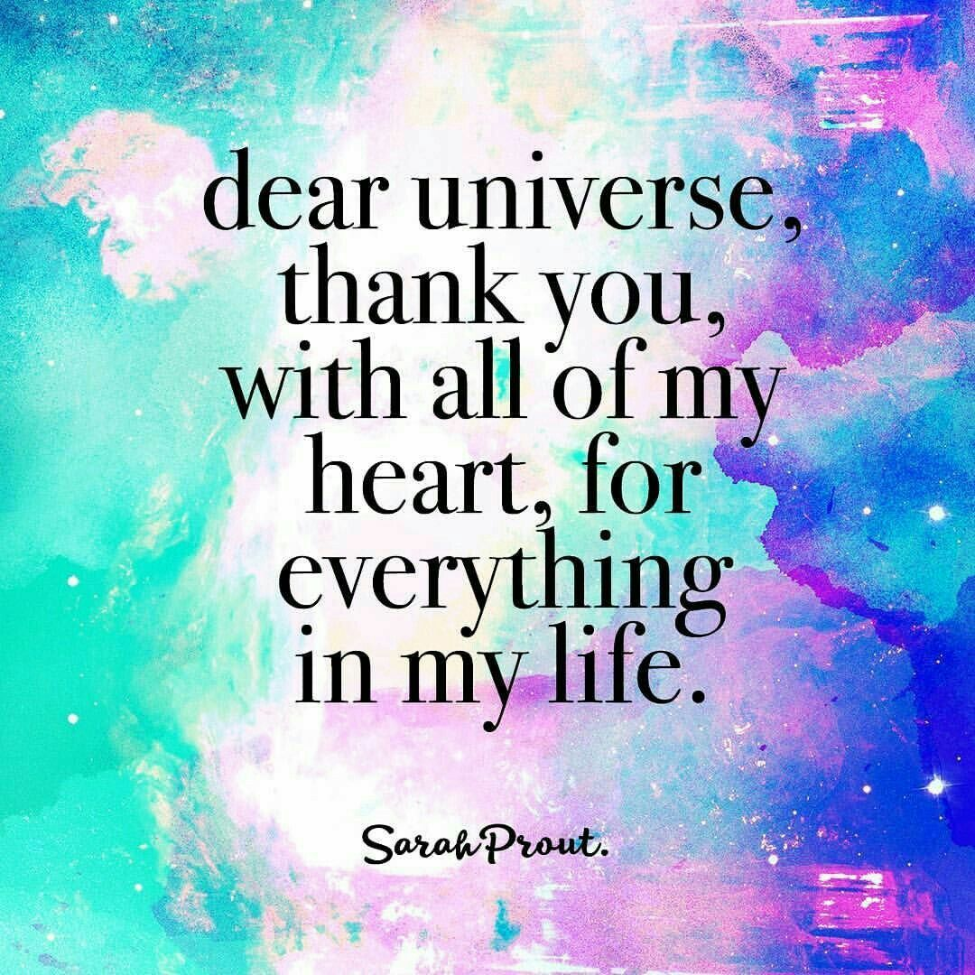 Dear Universe, thank you, with all my heart, for everything in my life. -Sarah Prout #gratitude #thankful<br>http://pic.twitter.com/aCncGZrcGe
