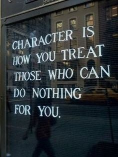 Character is how you treat those who can do nothing for you. #integrity #trust #honesty #wisdom #character #LeadersBest<br>http://pic.twitter.com/nUIiBxsQrz