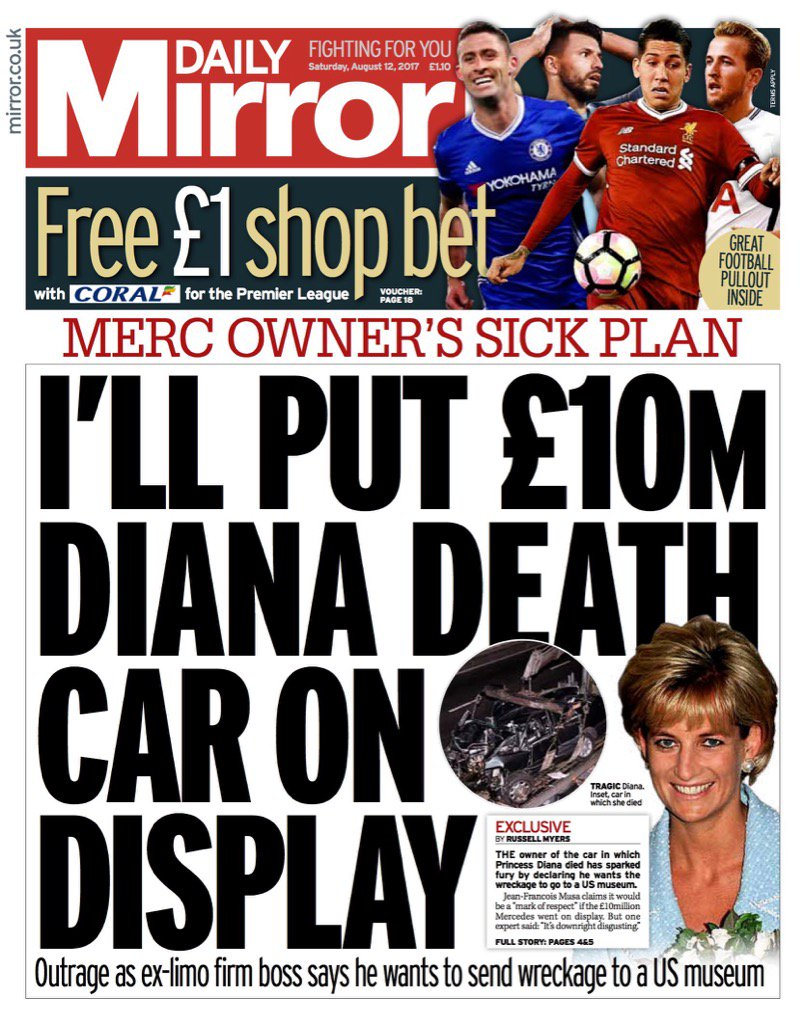 Saturday's Daily Mirror 'l'll put £10m Diana death car on display'  #tomorrowspaperstoday #bbcpapers (via @AllieHBNews)