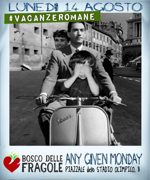 Any Given Monday #VacanzeRomane @ Bosco Delle Fragole