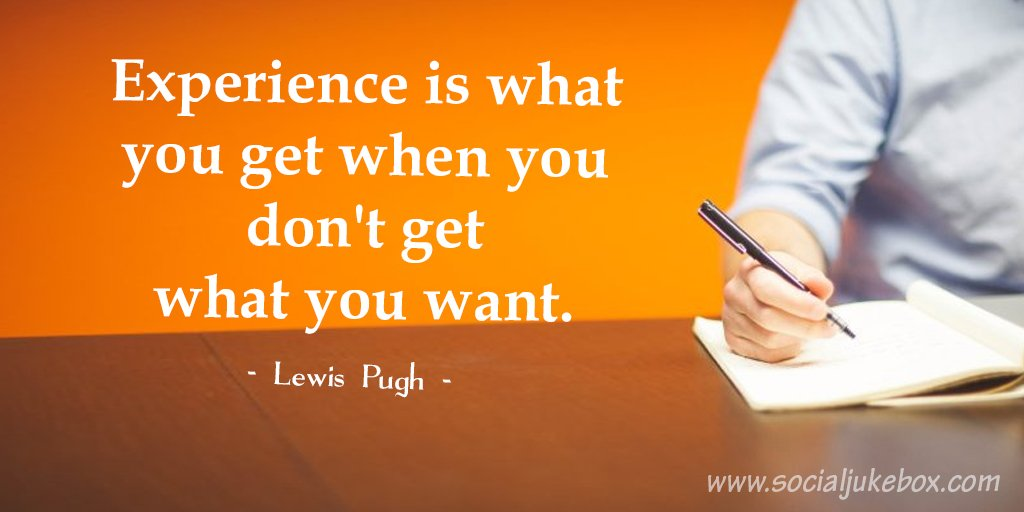 #Experience is what you get when you don&#39;t get what you want. - Lewis Pugh #quote @gary_hensel<br>http://pic.twitter.com/xyZN9do52j