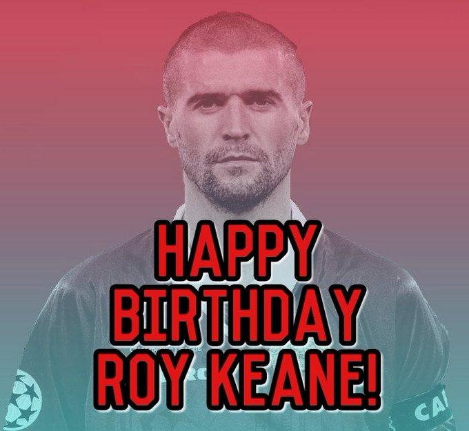 Happy birthday to Roy Keane!