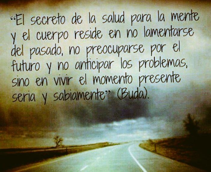 El futuro no existe y el pasado no admite cambios. Tú eres presente. #...