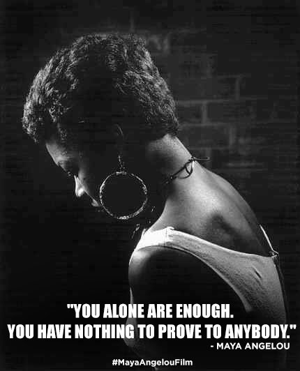 Maya Angelou Film On Twitter You Alone Are Enough You Have