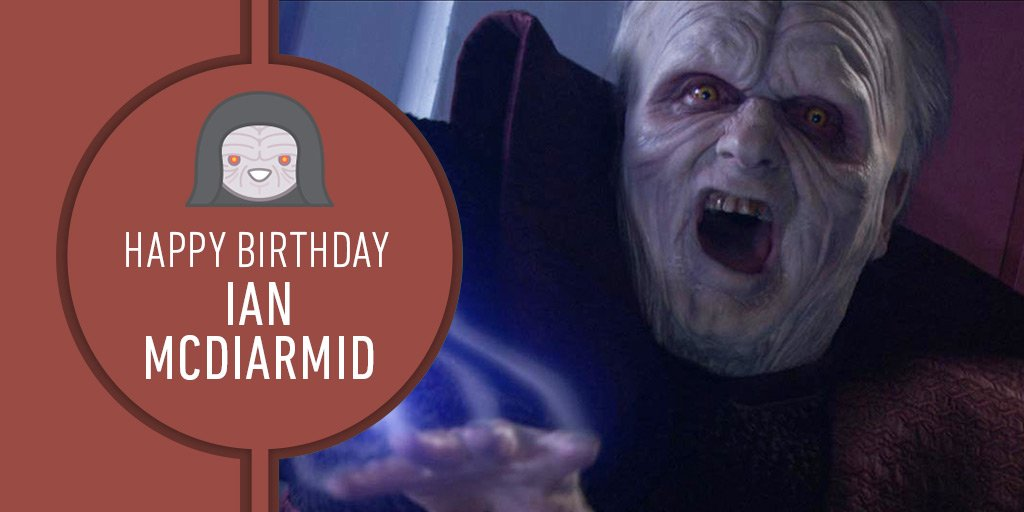 Do it! Wish Ian McDiarmid a happy birthday... and UNLIMITED POWER! https://t.co/DW2WfEBRZs