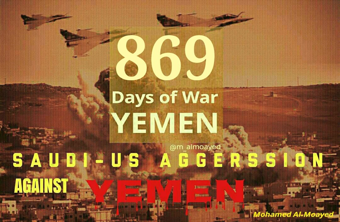 869 days of #US-#UK-#Saudi aggression against #Yemen #TheStoryOfYemen #StopTheWarOnYemen #SaveYemen #StopIgnoringYemen #Peace4Yemen <br>http://pic.twitter.com/zxRyzOCRRw