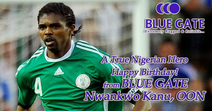 A True Nigerian Hero Happy Birthday! from BLUE GATE Nwankwo Kanu, OON
