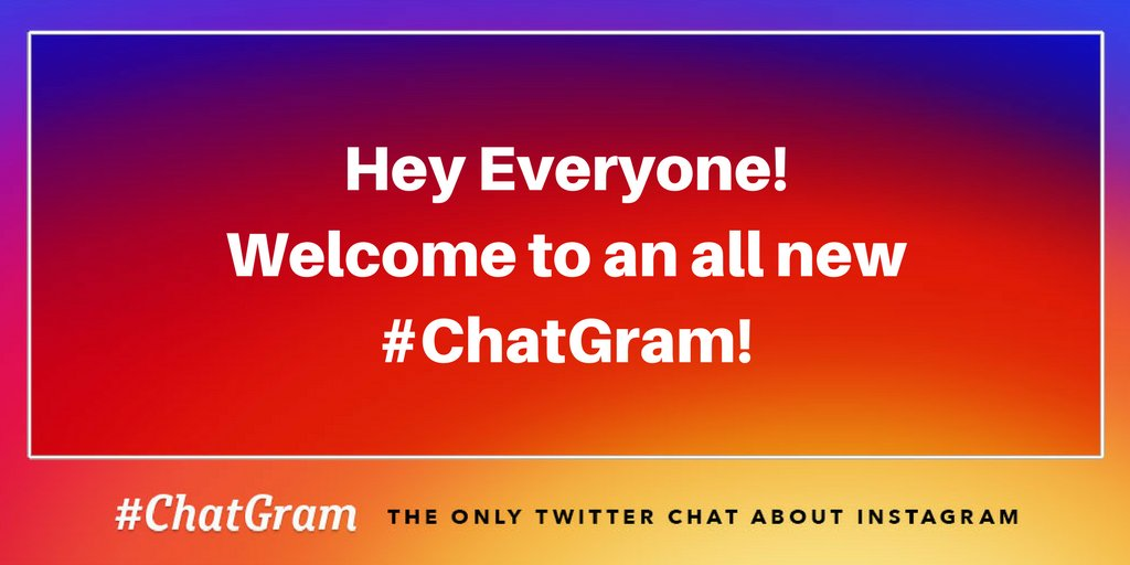 Welcome, Welcome, Welcome!  To all new or returning faces welcome to #ChatGram, the only Twitter Chat about Instagram. https://t.co/qVISt2d6ut
