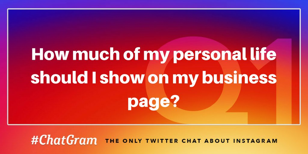 Q1: How much of my personal life should I show on my business page? #ChatGram https://t.co/kVZ8gP0i9s