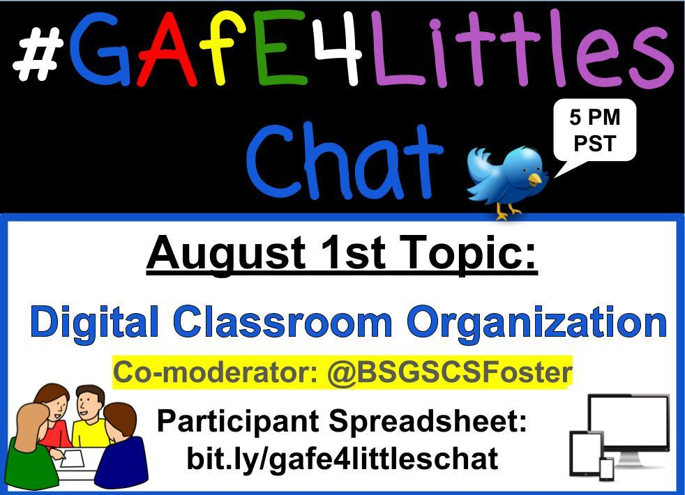 Digital Classroom Organization is topic for Aug 1st #gafe4littles chat. Lindsay Foster is co-modding. Qs are posted https://t.co/Yh2qbFCdvc https://t.co/AkWUMiih0A