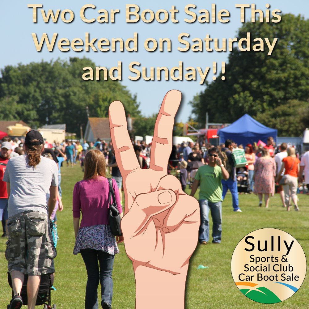 Two car boot sales this weekend 5th 6th august visit our car boot page on our site at http sullysportsclub com sully car boot html for further