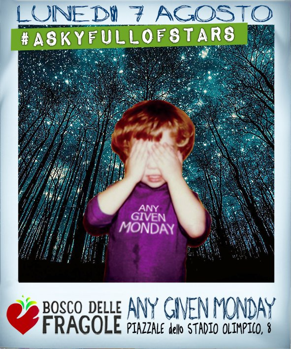 Any Given Monday #ASkyFullOfStars @ Bosco Delle Fragole