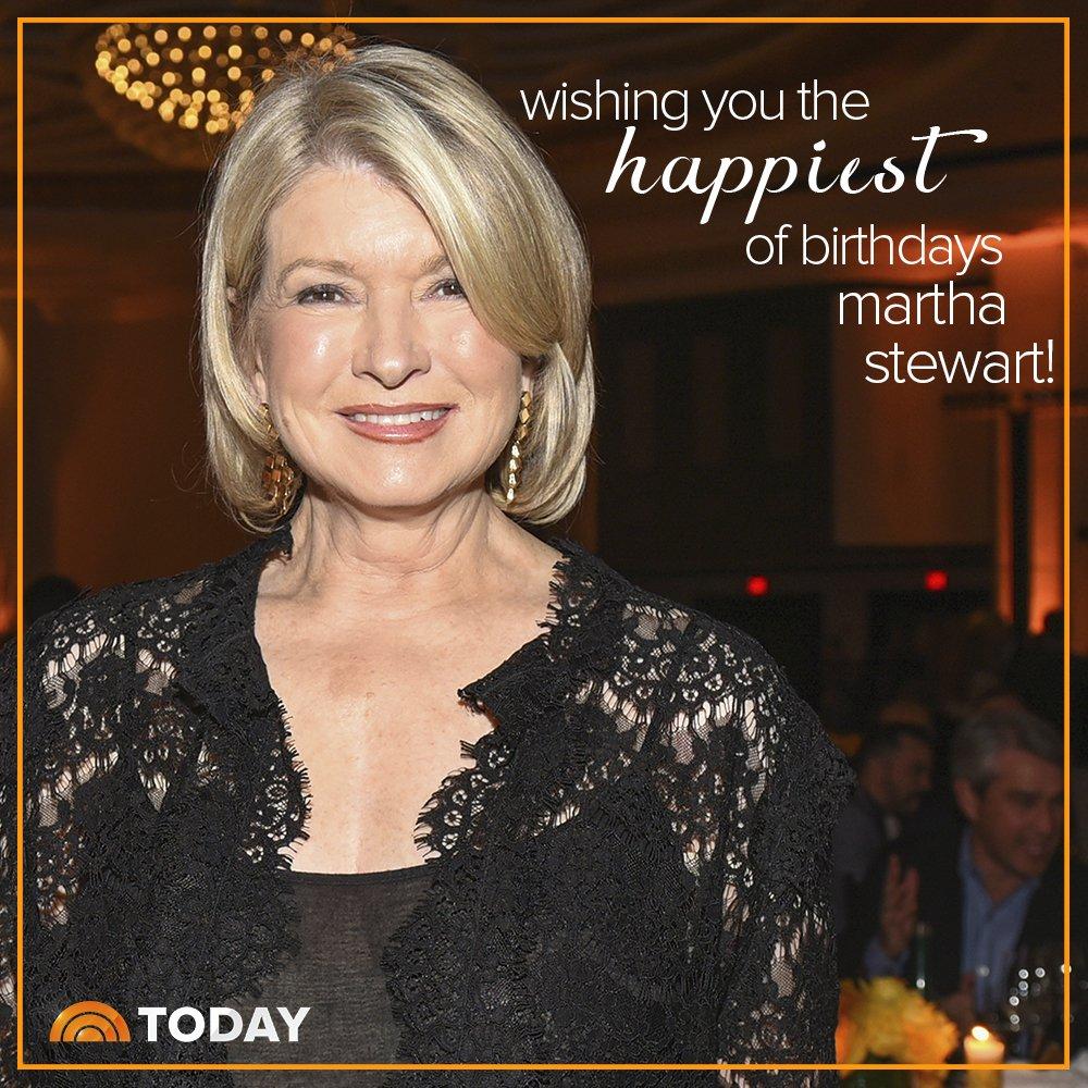 TODAY On Twitter Happy Birthday MarthaStewart