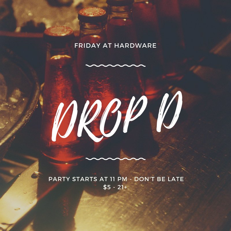 Friday Night & Feeling Right. DJ Drop D starts at 11 PM tonight!