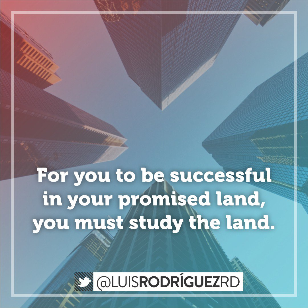 """""""For you to be successful in your promised land, you must study the land"""" #LuisRodriguezrd #emprendedor #negocios #metas #emprendurismo<br>http://pic.twitter.com/AxYCZbgiNW"""