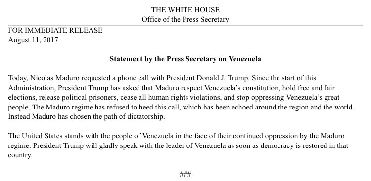 Today, Nicolas Maduro requested a phone call with @POTUS @realDonaldTrump.   Here is a statement by the Press Secretary on #Venezuela. <br>http://pic.twitter.com/EXMdpoAfFo