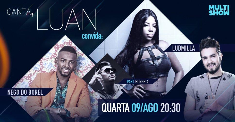 #CantaLuan da próxima quarta, às 20h30, tem @Ludmilla e @NegodoBorel, além da participação do rapper @HungriaOficial https://t.co/myLiMgqHi0