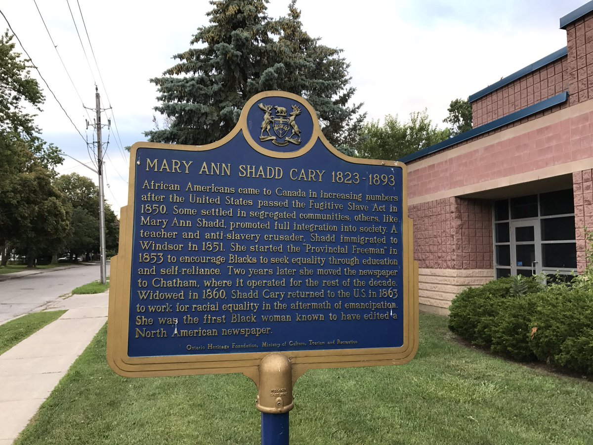 Sean Marshall On Twitter Nearby A Plaque In Honour Of Mary Ann Shadd Cary A Teacher And Abolitionist Who Founded And Edited The Provincial Freeman Https T Co P789vacmvu