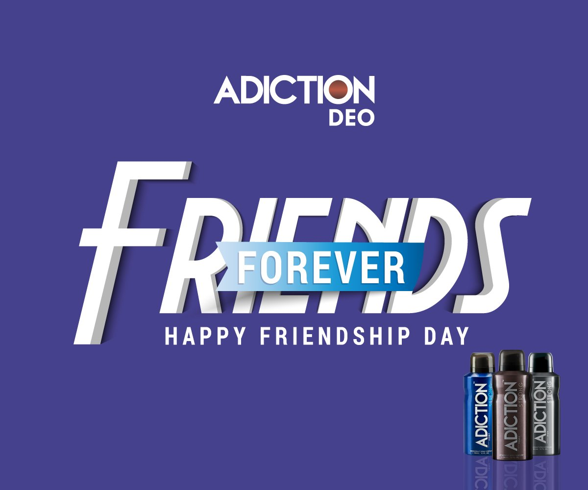 May your friendship stays as long as Adiction. #CelebrateFriendship #FriendshipDay https://t.co/w2W0suW3vn