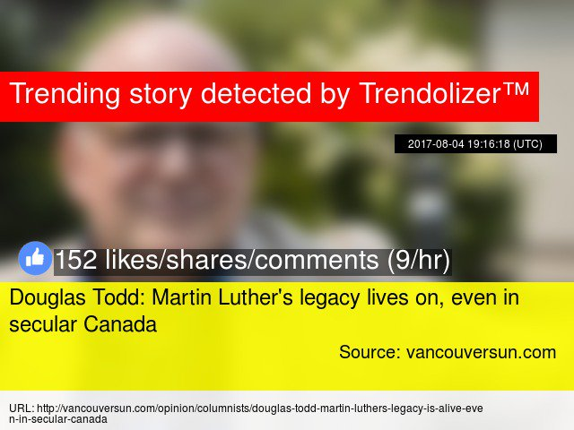 #DouglasTodd: Martin Luther's legacy lives on, even in secular #Canada