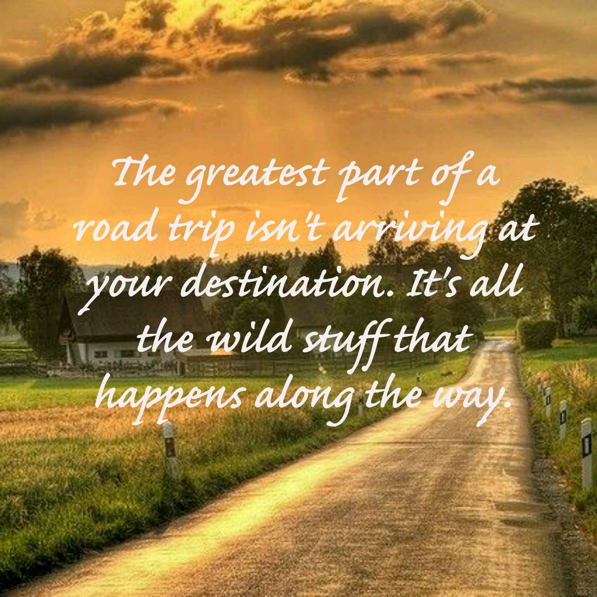 Good Life Quotes On Twitter The Greatest Part Of A Road Trip Isn T